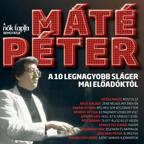VÁLOGATÁS: Máté Péter - A 10 legnagyobb sláger mai előadóktól