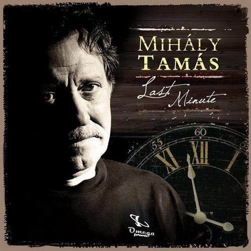 MIHÁLY TAMÁS: Last Minute