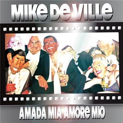 MIKE DE VILLE: Amada Mia, Amore Mio
