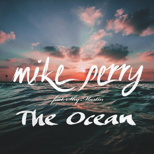 MIKE PERRY feat. SHY MARTIN: The Ocean