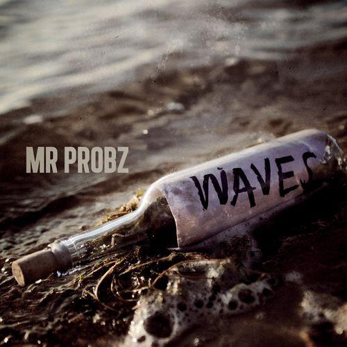MR. PROBZ: Waves