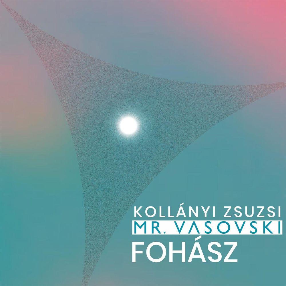 MR. VASOVSKI x KOLLÁNYI ZSUZSI: Fohász