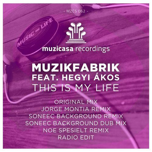 MUZIKFABRIK feat. HEGYI ÁKOS: This Is My Life