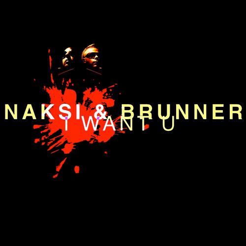 NÁKSI & BRUNNER: I Want U