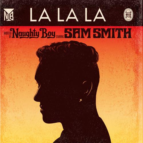 NAUGHTY BOY feat. SAM SMITH: La La La