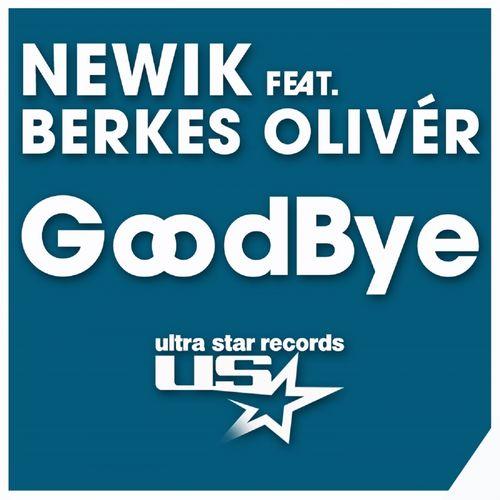 NEWIK feat. BERKES OLIVÉR: GoodBye