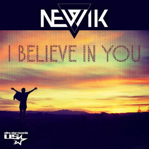 NEWIK: I Believe In You