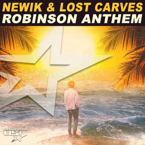 NEWIK & LOST CARVES: Robinson Anthem