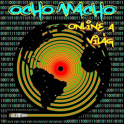 OCHO MACHO: Online a világ