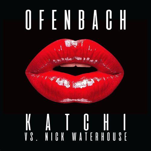OFENBACH vs. NICK WATERHOUSE: Katchi