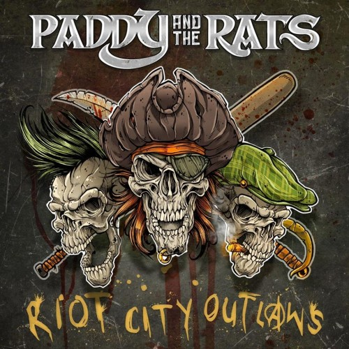 PADDY AND THE RATS: Riot City Outlaws