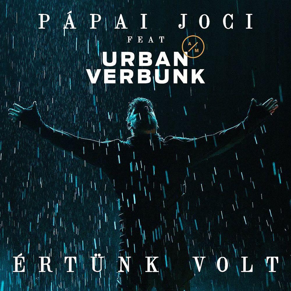PÁPAI JOCI feat. URBAN VERBUNK: Értünk volt