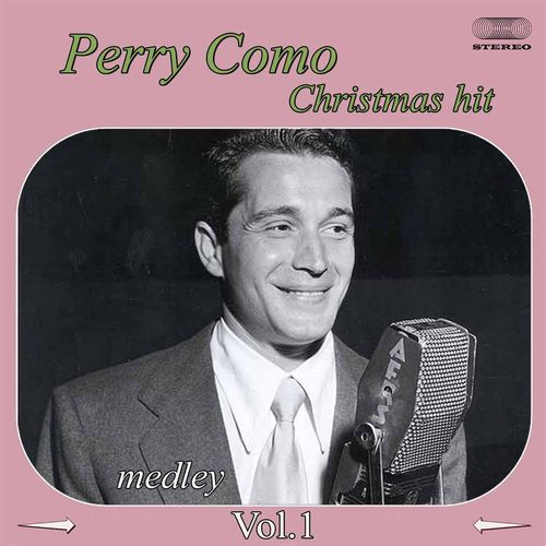 PERRY COMO & THE FONTANE SISTERS: It's Beginning To Look A Lot Like Christmas