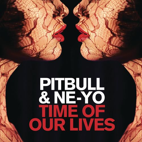 PITBULL feat. NE-YO: Time Of Our Lives