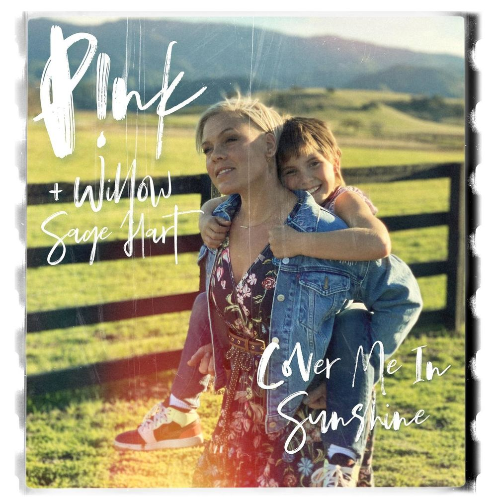 P!NK + WILLOW SAGE HART: Cover Me In Sunshine