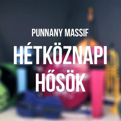 PUNNANY MASSIF: Hétköznapi hősök