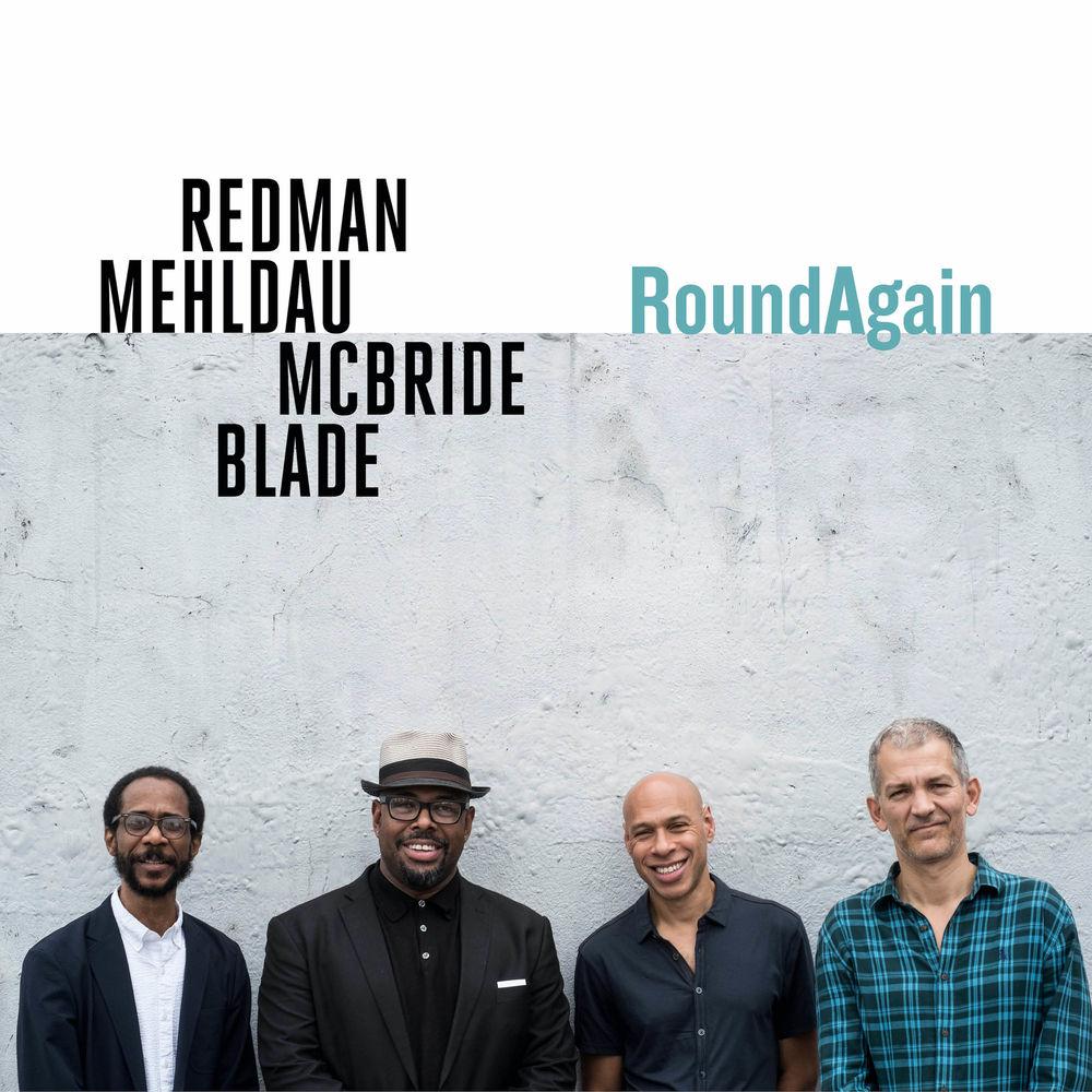 REDMAN / MEHLDAU / MCBRIDE / BLADE: RoundAgain