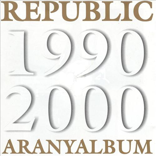 REPUBLIC: Aranyalbum