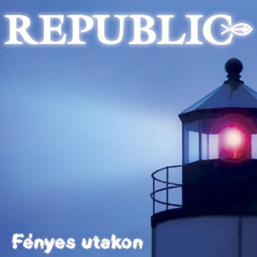 REPUBLIC: Fényes utakon