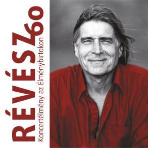 RÉVÉSZ SÁNDOR: Révész 60 - Koncertélmény az Élménybirtokon