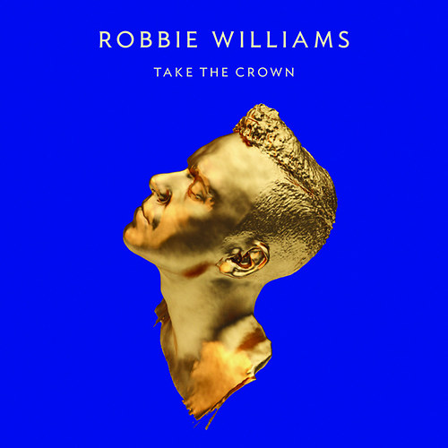 ROBBIE WILLIAMS: Take The Crown