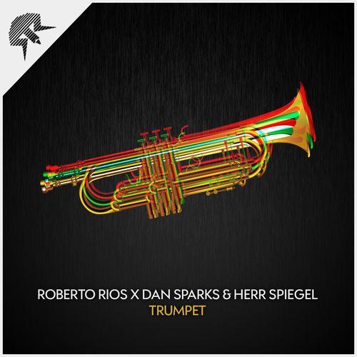 ROBERTO RIOS x DAN SPARKS & HERR SPIEGEL: Trumpet