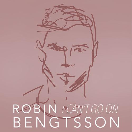ROBIN BENGTSSON: I Can't Go On