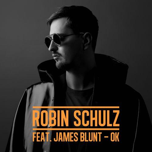 ROBIN SCHULZ feat. JAMES BLUNT: OK