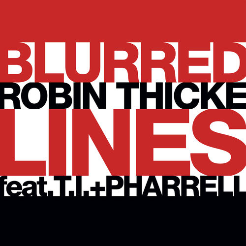 ROBIN THICKE feat. T.I. & PHARRELL: Blurred Lines