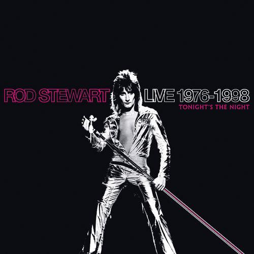 ROD STEWART: Live 1976-1998: Tonight's The Night