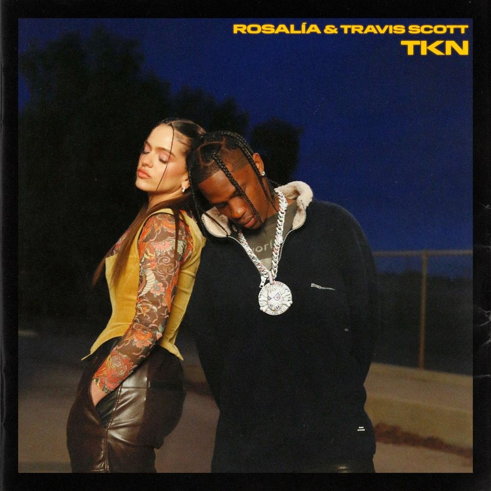 ROSALÍA feat. TRAVIS SCOTT: TKN