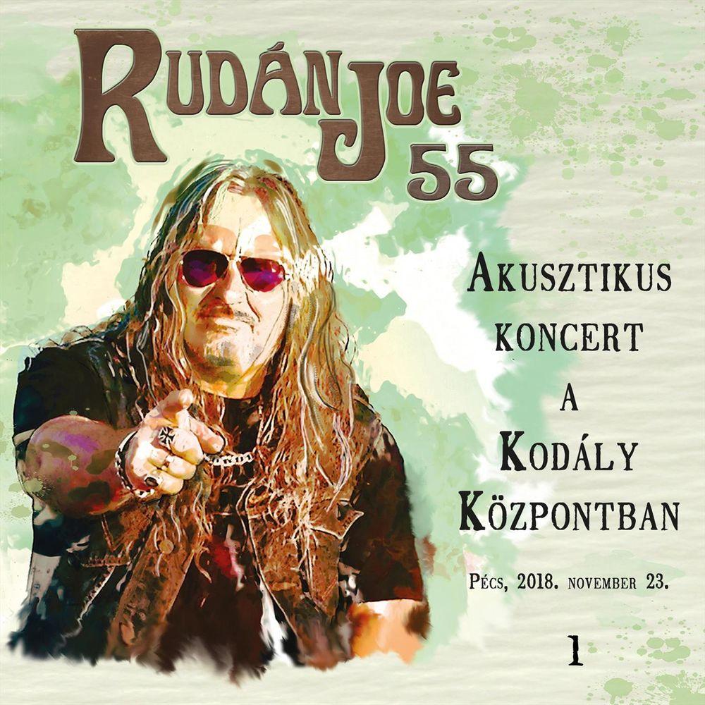 RUDÁN JOE: 55 - Akusztikus koncert a Kodály Központban