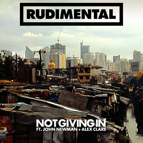 RUDIMENTAL feat. JOHN NEWMAN & ALEX CLARE: Not Giving In