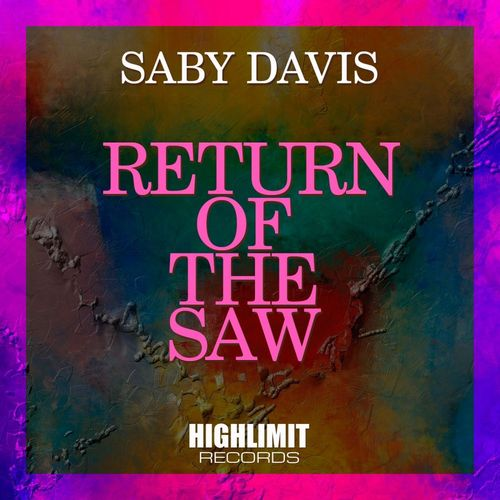 SABY DAVIS: Return Of The Saw