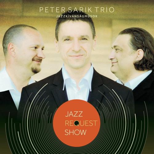 SÁRIK PÉTER TRIÓ: Jazzkívánságműsor
