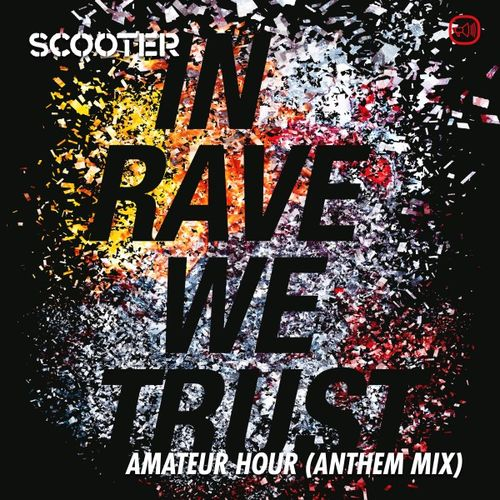 SCOOTER: In Rave We Trust - Amateur Hour