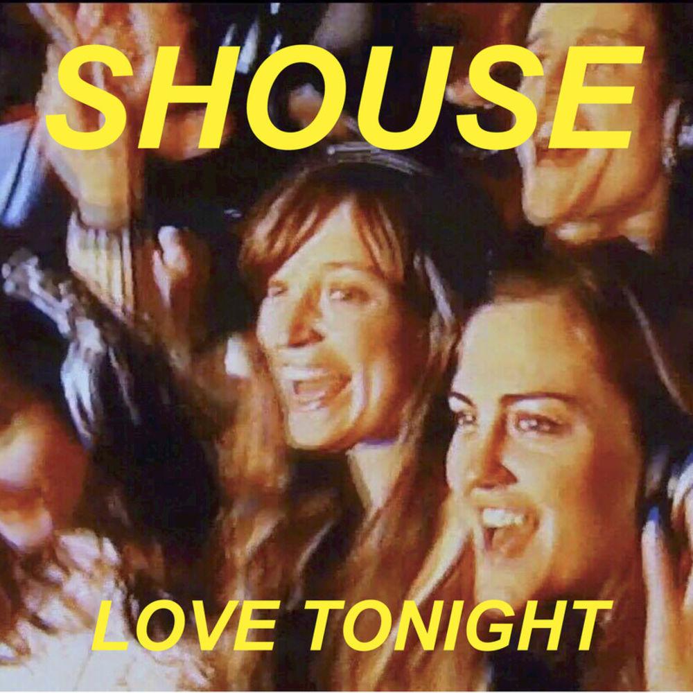 SHOUSE: Love Tonight
