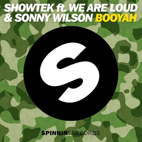 SHOWTEK feat. WE ARE LOUD & SONNY WILSON: Booyah