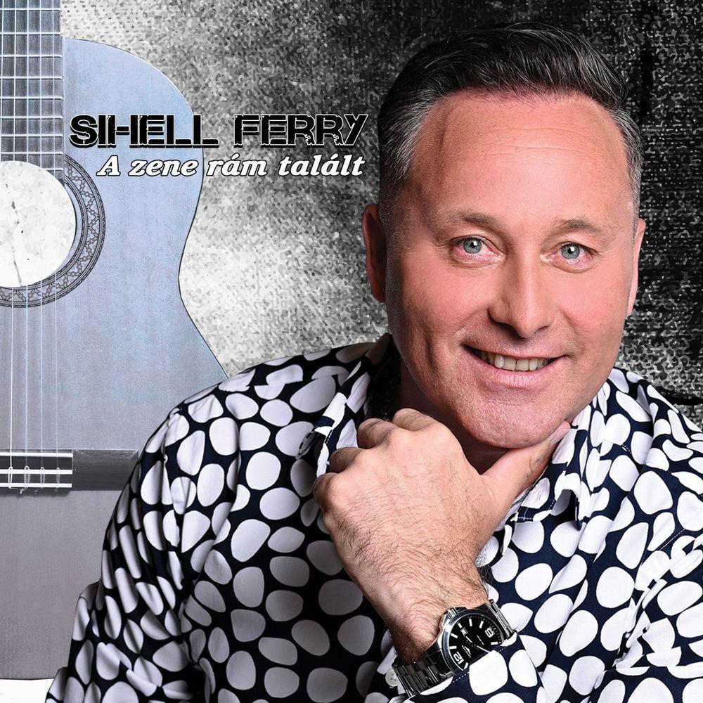 SIHELL FERRY: A zene rám talált