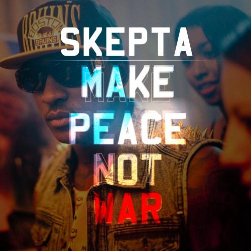 SKEPTA: Make Peace Not War