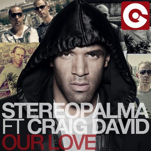 STEREO PALMA feat. CRAIG DAVID: Our Love