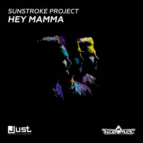 SUNSTROKE PROJECT: Hey Mamma