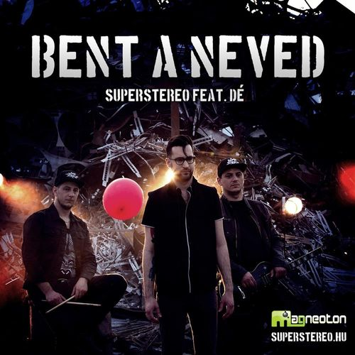 SUPERSTEREO: Bent a neved