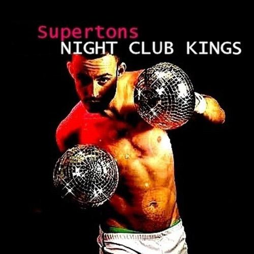 SUPERTONS: Night Club Kings