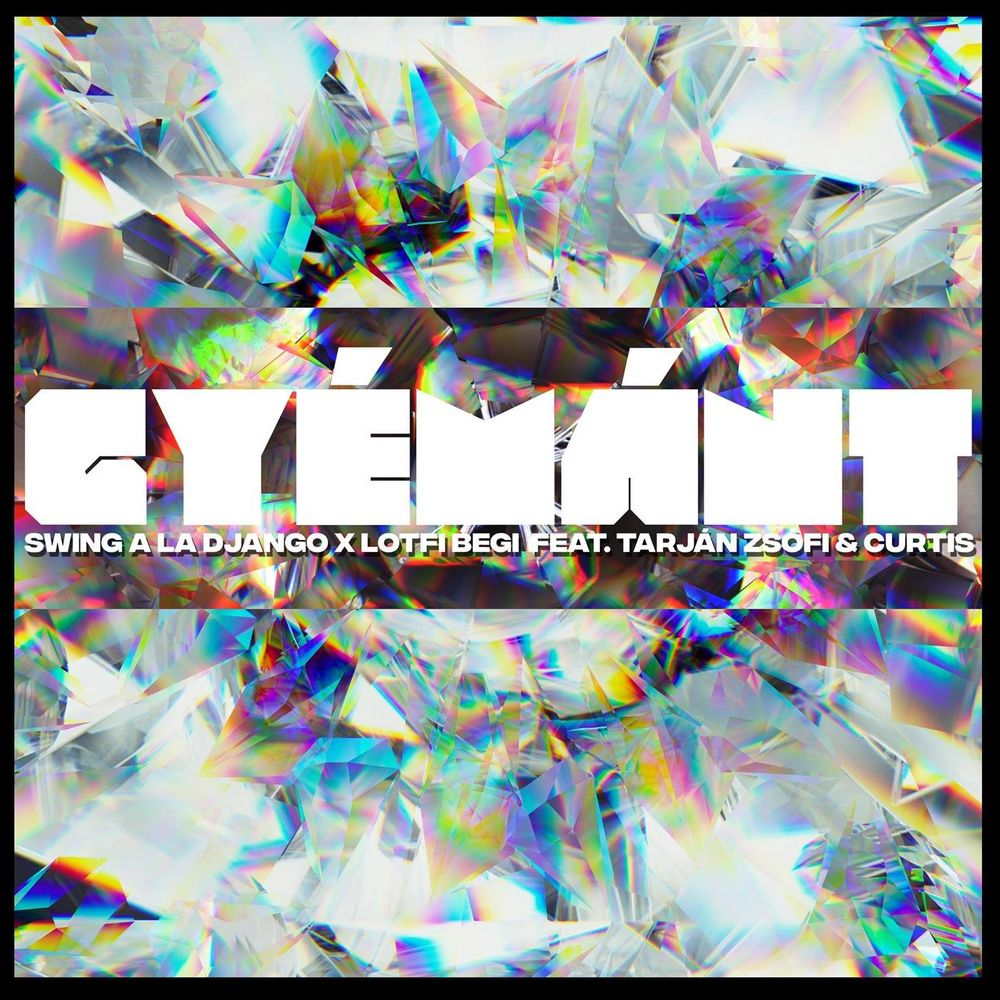 SWING À LA DJANGO x LOTFI BEGI feat. TARJÁN ZSÓFI & CURTIS: Gyémánt