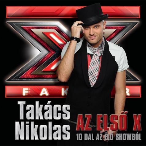 TAKÁCS NIKOLAS: Az első X - 10 dal az élő showból
