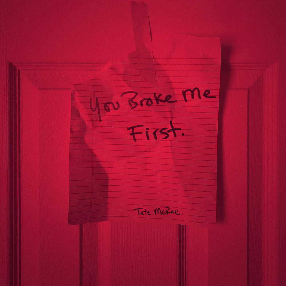 TATE MCRAE: you broke me first