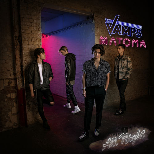 THE VAMPS & MATOMA: All Night