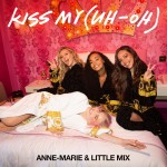 ANNE-MARIE & LITTLE MIX: Kiss My (Uh Oh)
