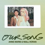 ANNE-MARIE & NIALL HORAN: Our Song
